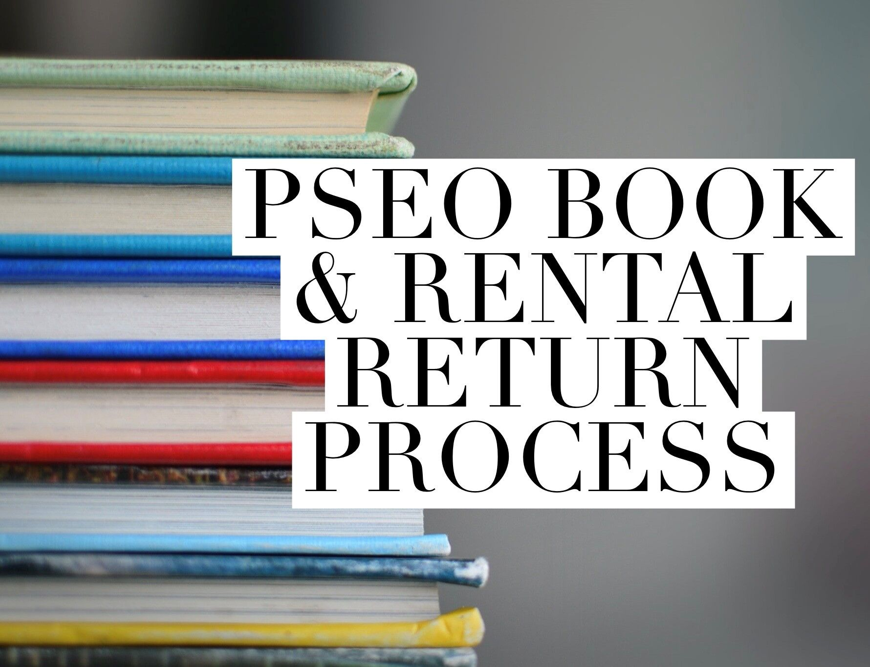 PSEO Book & Rental Return Process